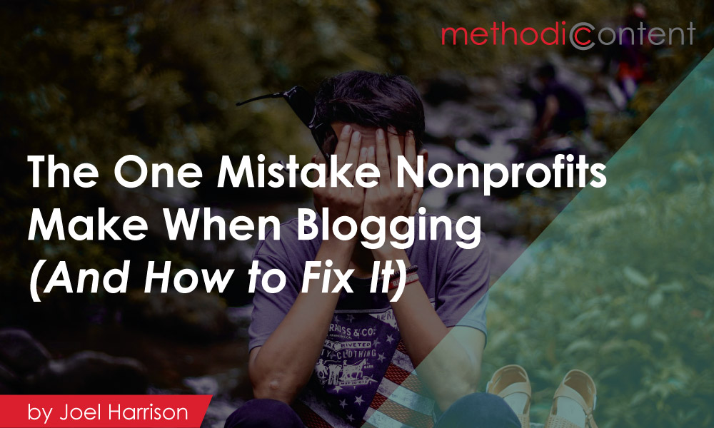 The One Mistake Nonprofits Make when Blogging [And How to Fix It!]