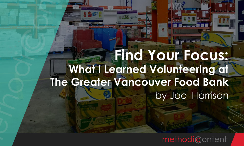 Find Your Focus: What I Learned Volunteering at the Greater Vancouver Food Bank
