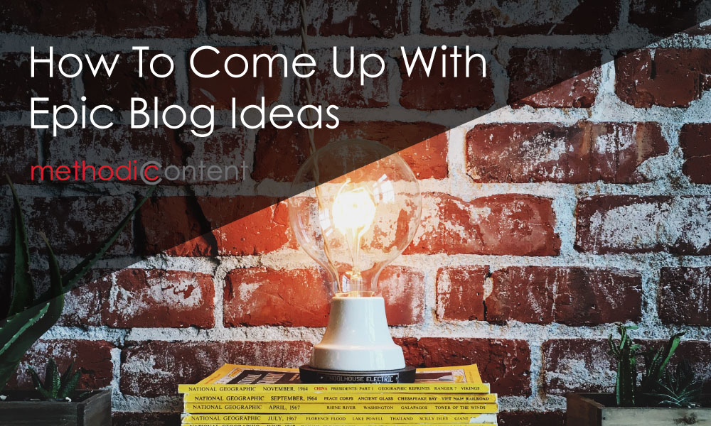 How to Come Up With Epic Blog Post Ideas