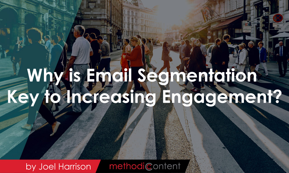 Why is Email Segmentation Key to Increasing Engagement?