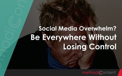 Social Media Overwhelm? Be Everywhere Without Losing Control