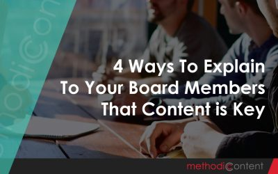 4 Ways to Explain to Your Board Members That Content is Key